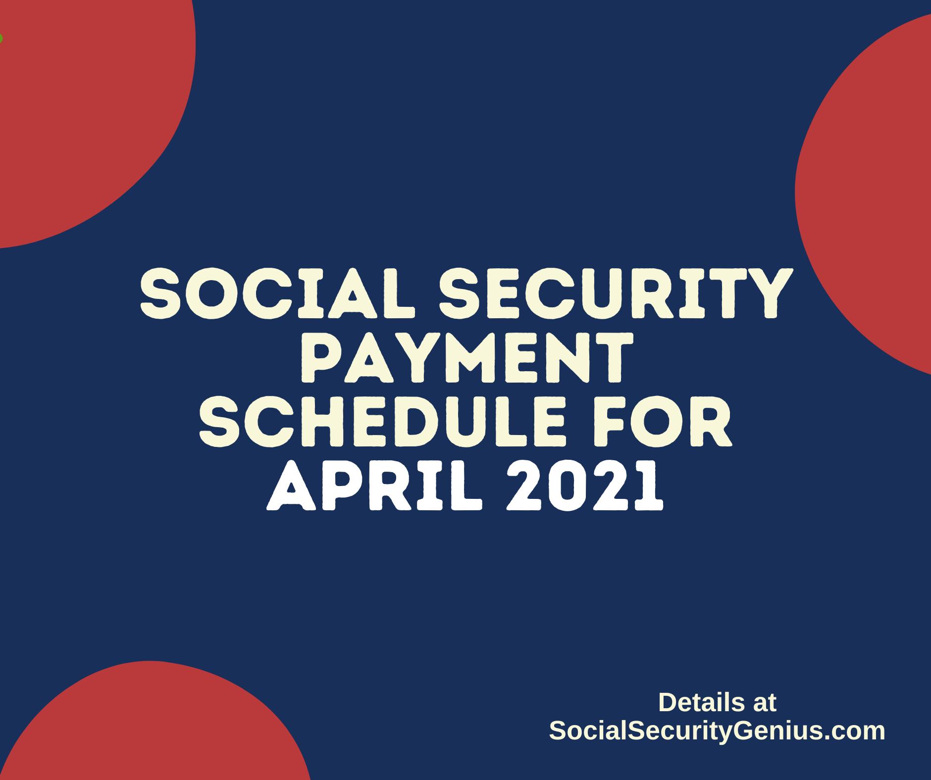 """Social Security Payment Schedule April 2021"""