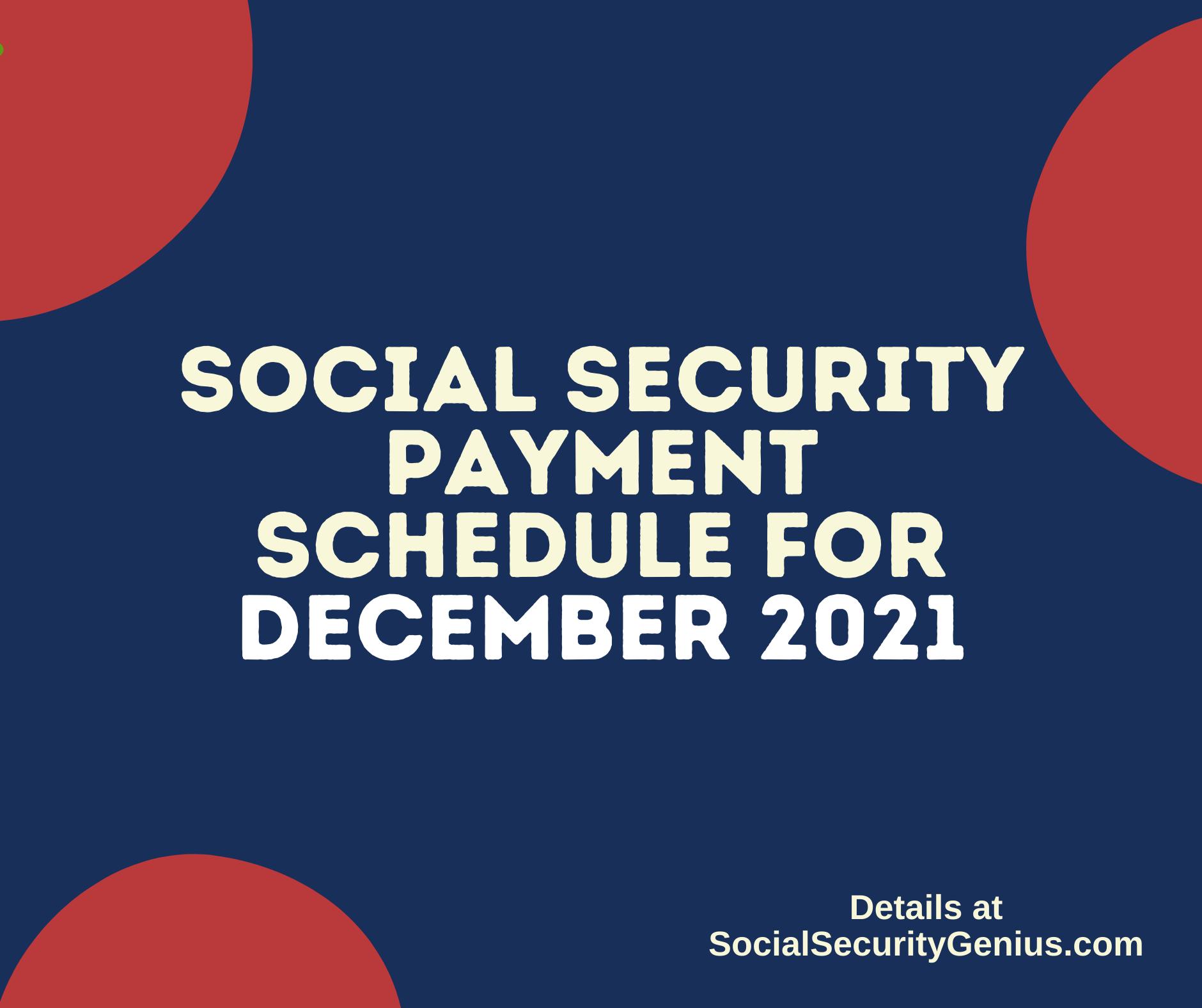 """Social Security Payment Schedule December 2021"""