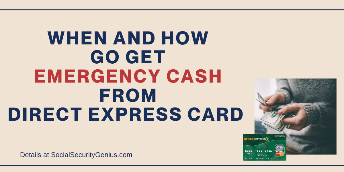 """""""When and how to get Emergency cash from Direct Express"""""""