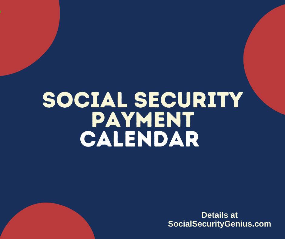 """""""Social Security Payment Calendar"""""""